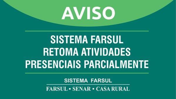 Sistema Farsul retoma atividades presencias parcialmente